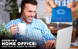 Covid 19 E Home Office: Como Ficam As Relações De Trabalho Contabilidade - Escritório de Advocacia em Várzea Paulista - SP | Dra Elaine Fernandes
