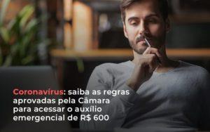 Coronavirus Saiba As Regras Aprovads Pela Camara Para Acessar O Auxilio Emergencial De Rs 600 Abrir Empresa Simples Contabilidade - Escritório de Advocacia em Várzea Paulista - SP | Dra Elaine Fernandes