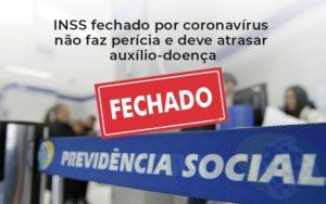 Inss Fechado Por Coronavirus Nao Fsz Pericia E Deve Atrasar Auxilio Doenca Abrir Empresa Simples Contabilidade - Escritório de Advocacia em Várzea Paulista - SP | Dra Elaine Fernandes