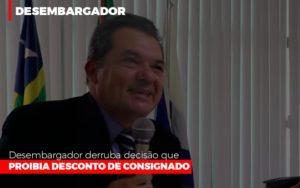 Desembargador Derruba Decisao Que Proibia Desconto De Consignado - Escritório de Advocacia em Várzea Paulista - SP | Dra Elaine Fernandes