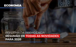 Reforma Da Previdencia Resumao De Todas As Novidades Para 2020 - Escritório de Advocacia em Várzea Paulista - SP | Dra Elaine Fernandes