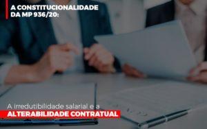 A Constitucionalidade Da Mp 936 20 A Irredutibilidade Salarial E A Alterabilidade Contratual Abrir Empresa Simples Contabilidade - Escritório de Advocacia em Várzea Paulista - SP | Dra Elaine Fernandes