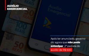 Apos Ter Anunciado Governo Diz Agora Que Nao Pode Antecipar 2 Parcela Do Auxilio De 600 - Escritório de Advocacia em Várzea Paulista - SP | Dra Elaine Fernandes