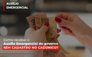 Como Receber Auxilio Emergencial Do Governo Sem Cadastro Unico Abrir Empresa Simples Contabilidade - Escritório de Advocacia em Várzea Paulista - SP | Dra Elaine Fernandes