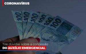 Coronavirus Dire Suas Duvidas Sobre A Concessao Do Auxilio Emergencial Abrir Empresa Simples Contabilidade - Escritório de Advocacia em Várzea Paulista - SP | Dra Elaine Fernandes