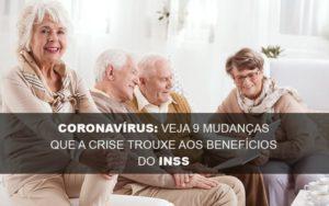 Coronavirus Veja 9 Mudancas Que A Crise Trouxe Aos Beneficios Do Inss - Escritório de Advocacia em Várzea Paulista - SP | Dra Elaine Fernandes