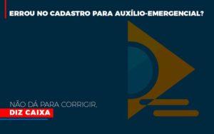 Errou No Cadastro Para Auxilio Emergencial Nao Da Para Corrigir Diz Caixa Escritório De Advocacia Em São Paulo Sp | Macedo Advocacia Contabilidade - Escritório de Advocacia em Várzea Paulista - SP | Dra Elaine Fernandes