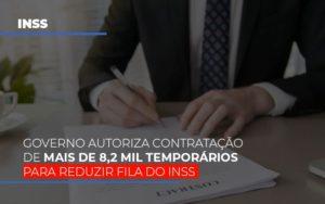 Governo Autoriza Contratacao De Mais De 8 2 Mil Temporarios Para Reduzir Fila Do Inss - Escritório de Advocacia em Várzea Paulista - SP | Dra Elaine Fernandes
