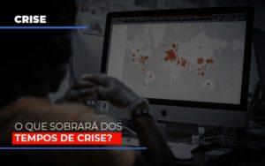 O Que Sobrara Dos Tempos De Crise Contabilidade - Escritório de Advocacia em Várzea Paulista - SP | Dra Elaine Fernandes
