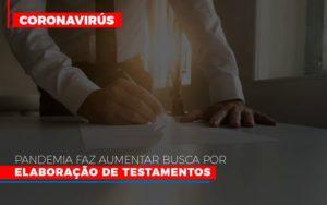 Pandemia Faz Aumentar Busca Por Elaboracao De Testamentos Contabilidade - Escritório de Advocacia em Várzea Paulista - SP | Dra Elaine Fernandes