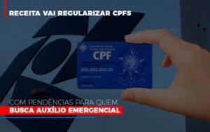 Receita Vai Regularizar Cpfs Com Pendencias Para Quem Busca Auxilio Emergencial Contabilidade - Escritório de Advocacia em Várzea Paulista - SP | Dra Elaine Fernandes