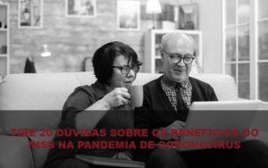 Tire 20 Dúvidas Sobre Os Benefícios Do Inss Na Pandemia De Coronavírus Post Dra. Elaine Fernandes Blog - Escritório de Advocacia em Várzea Paulista - SP | Dra Elaine Fernandes