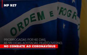 Mp 927 Prorrogadas Por 60 Dias As Medidas Adotadas Pelo Governo No Combate Ao Coronavirus - Escritório de Advocacia em Várzea Paulista - SP | Dra Elaine Fernandes