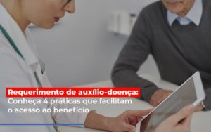 Requerimento De Auxilio Doenca Conheca 4 Praticas Que Facilitam O Acesso Ao Beneficio Dra. Elaine Fernandes Blog - Escritório de Advocacia em Várzea Paulista - SP | Dra Elaine Fernandes