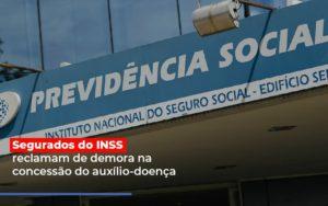 Segurados Do Inss Reclamam De Demora Na Concessao Do Auxilio Doenca - Escritório de Advocacia em Várzea Paulista - SP | Dra Elaine Fernandes