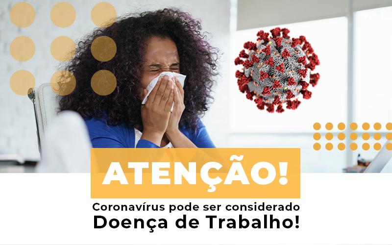Atencao Coronavirus Pode Ser Considerado Doenca De Trabalho Post (1) Dra. Elaine Fernandes Blog - Escritório de Advocacia em Várzea Paulista - SP | Dra Elaine Fernandes