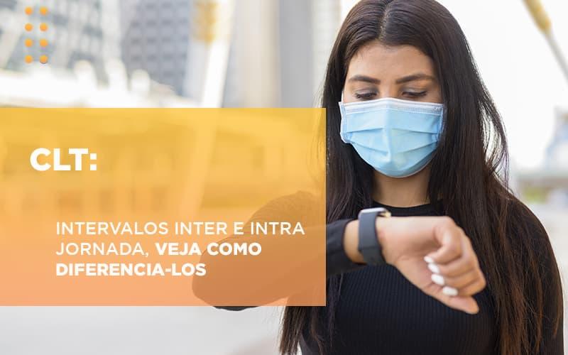 Clt Intervalos Inter E Intra Jornada Veja Como Diferencia Los - Escritório de Advocacia em Várzea Paulista - SP | Dra Elaine Fernandes