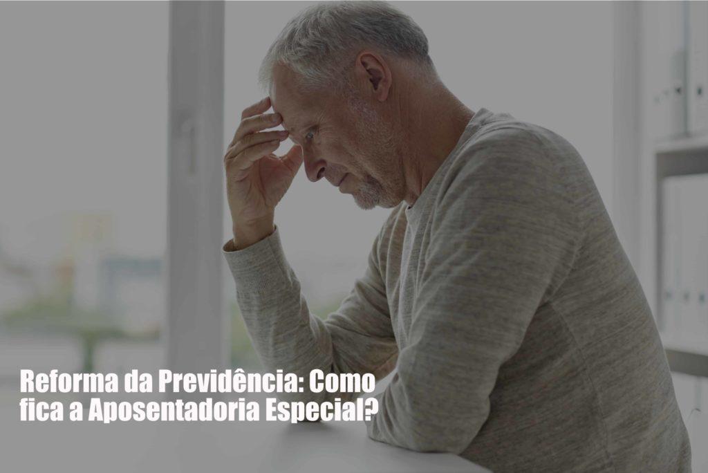 Reforma Da Previdência Como Fica A Aposentadoria Especial Post Dra. Elaine Fernandes Blog - Escritório de Advocacia em Várzea Paulista - SP | Dra Elaine Fernandes
