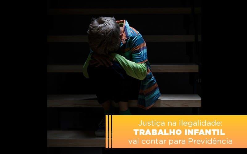 Justica Na Ilegalidade Trabalho Infantil Vai Contar Para Previdencia (1) Dra. Elaine Fernandes Blog - Escritório de Advocacia em Várzea Paulista - SP | Dra Elaine Fernandes