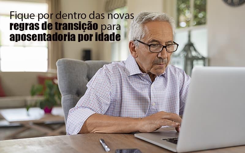 Regras De Transicao Post Dra. Elaine Fernandes Blog - Escritório de Advocacia em Várzea Paulista - SP   Dra Elaine Fernandes