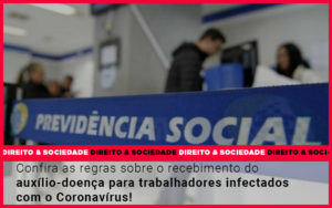 Confira As Regras Sobre O Recebimento Do Auxilio Doenca Para Trabalhadores Infectados - Escritório de Advocacia em Várzea Paulista - SP | Dra Elaine Fernandes