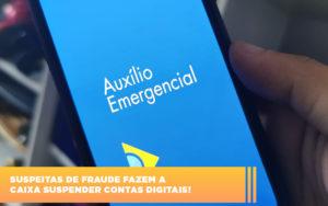 Suspeitas De Fraude Fazem A Caixa Suspender Contas Digitais - Escritório de Advocacia em Várzea Paulista - SP | Dra Elaine Fernandes