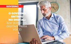 Governo Entrou No Digital 824 Servicos Digitais Para Voce - Escritório de Advocacia em Várzea Paulista - SP | Dra Elaine Fernandes