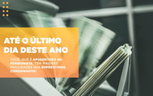 Inss Regulamenta Mudancas Nos Emprestimos Consignados Para Aposentados E Pensionistas - Escritório de Advocacia em Várzea Paulista - SP | Dra Elaine Fernandes