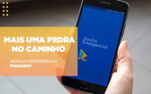 Mais Uma Pedra No Caminho Auxilio Emergencial Pausado Abrir Empresa Simples - Escritório de Advocacia em Várzea Paulista - SP | Dra Elaine Fernandes