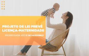 Projeto De Le Preve Licenca Maternidade Prorrogada Ate 31 De Dezembro Abrir Empresa Simples - Escritório de Advocacia em Várzea Paulista - SP | Dra Elaine Fernandes