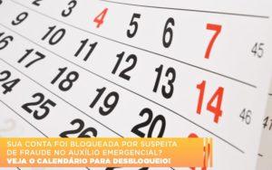 Sua Conta Foi Publicada Por Suspeita De Fraude No Auxilio Emergencial Veja O Calendario Para Desbloqueio - Escritório de Advocacia em Várzea Paulista - SP | Dra Elaine Fernandes