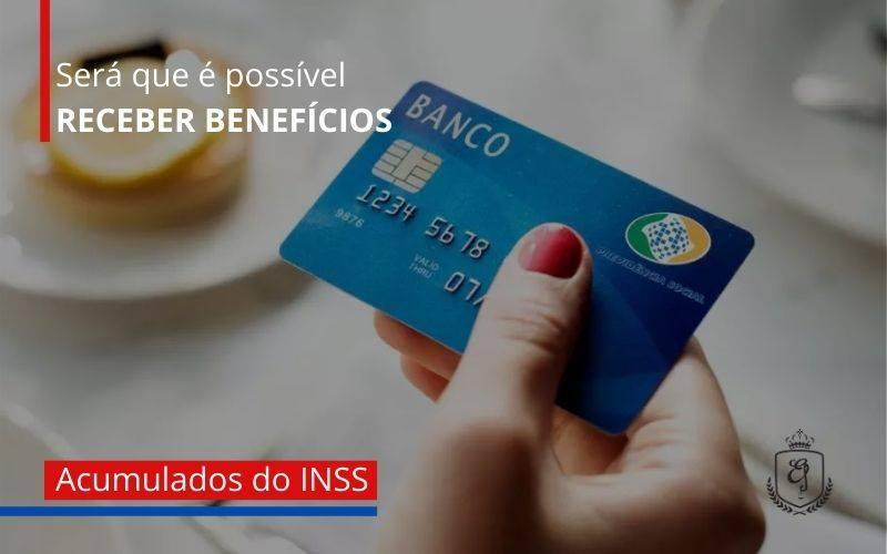 Sera Que E Possivel Receber Beneficios Acumulados Do Iss - Escritório de Advocacia em Várzea Paulista - SP | Dra Elaine Fernandes