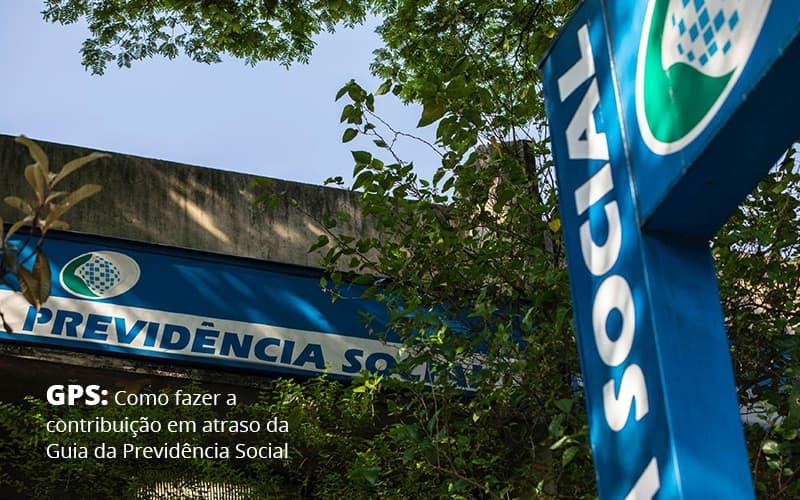 Gps De Como Fazer A Contribuicao Em Atraso Da Guia Da Previdencia Social Post (1) Abrir Empresa Simples - Escritório de Advocacia em Várzea Paulista - SP | Dra Elaine Fernandes