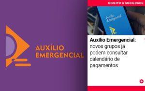 Auxilio Emergencial Novos Grupos Ja Podem Consultar Calendarios De Pagamentos - Escritório de Advocacia em Várzea Paulista - SP | Dra Elaine Fernandes