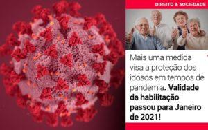 Mais Uma Medida Visa A Protecao Dos Idosos Em Tempos De Pandemia Validade Da Habilitacao Passou Para Janeiro De 2021 - Escritório de Advocacia em Várzea Paulista - SP | Dra Elaine Fernandes