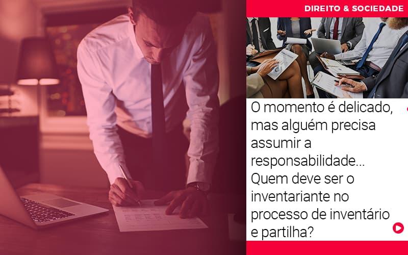 O Momento E Delicado Mas Alguem Precisa Assumir A Responsabilidade - Escritório de Advocacia em Várzea Paulista - SP   Dra Elaine Fernandes