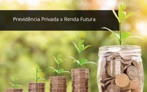 Previdencia Privada X Renda Futura Abrir Empresa Simples - Escritório de Advocacia em Várzea Paulista - SP | Dra Elaine Fernandes