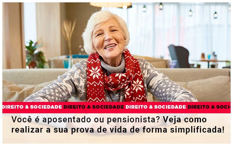Voce E Aposentado Ou Pensionista Veja Como Realizar A Sua Prova De Vida De Forma Simplificada - Escritório de Advocacia em Várzea Paulista - SP | Dra Elaine Fernandes