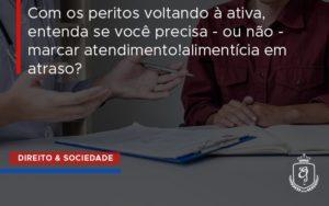 Com Os Peritos Voltando à Ativa, Entenda Se Você Precisa Dra. Elaine Fernandes Blog - Escritório de Advocacia em Várzea Paulista - SP | Dra Elaine Fernandes