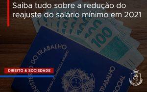 Saiba Tudo Sobre A Redução Do Reajuste Do Salário Mínimo Em 2021 - Escritório de Advocacia em Várzea Paulista - SP | Dra Elaine Fernandes