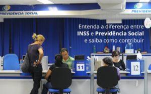 Entenda A Diferenca Entre Inss E Previdencia Social E Saiba Como Contribuir - Escritório de Advocacia em Várzea Paulista - SP | Dra Elaine Fernandes