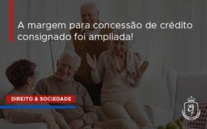 A Margem Para Concessão De Crédito Consignado Foi Ampliada! Dra. Elaine Fernandes Blog - Escritório de Advocacia em Várzea Paulista - SP | Dra Elaine Fernandes