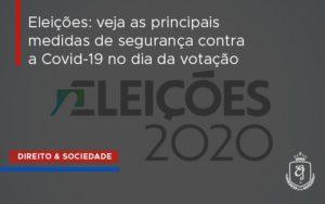 Eleições Veja As Principais Medidas De Segurança Contra A Covid 19 No Dia Da Votação Dra. Elaine Fernandes Blog - Escritório de Advocacia em Várzea Paulista - SP | Dra Elaine Fernandes