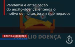 Pandemia E Antecipação Do Auxílio Doençaentenda O Motivo De Muitos Terem Sido Negados Dra. Elaine Fernandes Blog - Escritório de Advocacia em Várzea Paulista - SP | Dra Elaine Fernandes