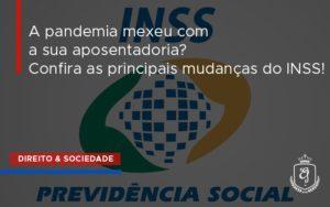 A Pandemia Mexeu Com A Sua Aposentadoria Dra. Elaine Fernandes Blog - Escritório de Advocacia em Várzea Paulista - SP | Dra Elaine Fernandes