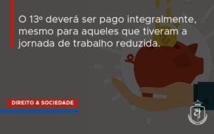 O 13º Deverá Ser Pago Integralmente, Mesmo Para Aqueles Que Tiveram A Jornada De Trabalho Reduzida. Dra. Elaine Fernandes Blog - Escritório de Advocacia em Várzea Paulista - SP | Dra Elaine Fernandes