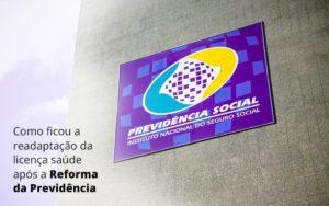 Como Ficou A Readaptacao Da Licenca Saude Apos A Reforma Da Previdencia Dra. Elaine Fernandes Blog - Escritório de Advocacia em Várzea Paulista - SP | Dra Elaine Fernandes