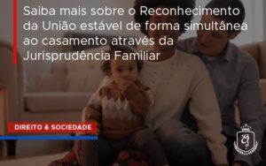 Uniao Estavel Dra. Elaine Fernandes Blog - Escritório de Advocacia em Várzea Paulista - SP | Dra Elaine Fernandes