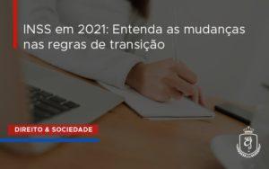 Entenda As Mudanças Nas Regras De Transição Dra. Elaine Fernandes Blog - Escritório de Advocacia em Várzea Paulista - SP | Dra Elaine Fernandes