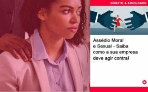 Assedio Moral E Sexual Saiba Como A Sua Empresa Deve Agir Abrir Empresa Simples - Escritório de Advocacia em Várzea Paulista - SP | Dra Elaine Fernandes